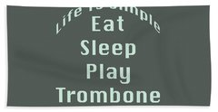 Trombone Eat Sleep Play Trombone 5518.02 Beach Towel by M K  Miller