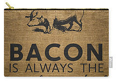 Bacon Is Always The Secret Ingredient Carry-all Pouch by Nancy Ingersoll
