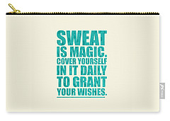 Sweat Is Magic. Cover Yourself In It Daily To Grant Your Wishes Gym Motivational Quotes Poster Carry-all Pouch by Lab No 4