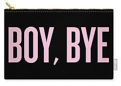 Boy, Bye Carry-all Pouch by Randi Fayat