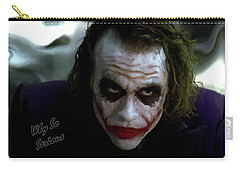 Heath Ledger Joker Why So Serious Carry-all Pouch by David Dehner