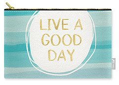 Live A Good Day- Art By Linda Woods Carry-all Pouch by Linda Woods