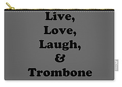 Live Love Laugh And Trombone 5606.02 Carry-all Pouch by M K  Miller