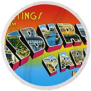 Greetings From Asbury Park Nj Round Beach Towel by Bill Cannon