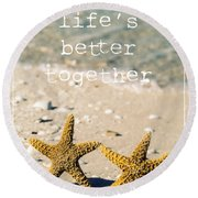 Life's Better Together Round Beach Towel by Edward Fielding
