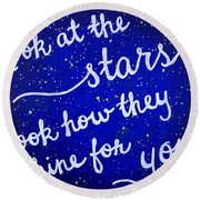 Look At The Stars Quote Painting Round Beach Towel by Michelle Eshleman
