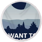My I Want To Believe Minimal Poster-deathstar Round Beach Towel by Chungkong Art