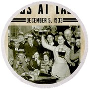 Prohibition Ends Celebrate Round Beach Towel by Jon Neidert