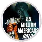 85 Million Americans Hold War Bonds  Round Beach Towel by War Is Hell Store