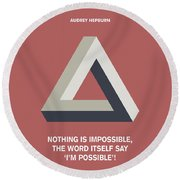Nothing Is Impossible Audrey Hepburn Quotes Poster Round Beach Towel by Lab No 4 The Quotography Department