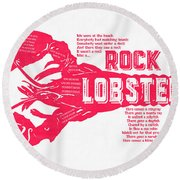 B-52s Rock Lobster Lyric Poster Round Beach Towel by Edward Fielding