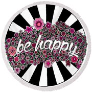 Be Happy Round Beach Towel by Elizabeth Davis