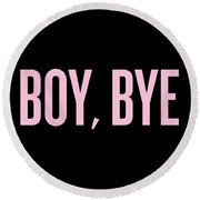 Boy, Bye Round Beach Towel by Randi Fayat