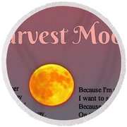 Harvest Moon Song Round Beach Towel by John Malone