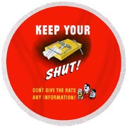 Keep Your Trap Shut -- Ww2 Propaganda Round Beach Towel by War Is Hell Store