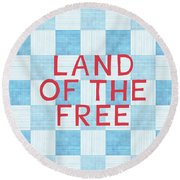 Land Of The Free Round Beach Towel by Linda Woods