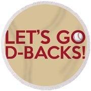 Let's Go D-backs Round Beach Towel by Florian Rodarte