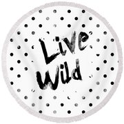 Live Wild Round Beach Towel by Pati Photography