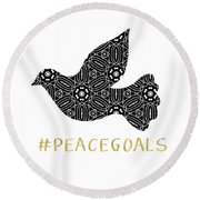 Peace Goals- Art By Linda Woods Round Beach Towel by Linda Woods