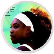 Serena Williams Motivational Quote 1a Round Beach Towel by Brian Reaves