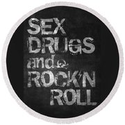 Sex Drugs And Rock N Roll Round Beach Towel by Taylan Soyturk