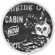 Singing Owl Cabin Rustic Sign Round Beach Towel by Mindy Sommers