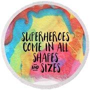 Superheroes- Inspirational Art By Linda Woods Round Beach Towel by Linda Woods