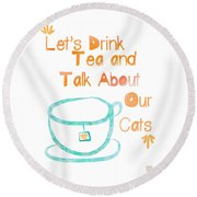 Tea And Cats Square Round Beach Towel by Linda Woods