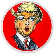 Trump Round Beach Towel by Robert Yaeger