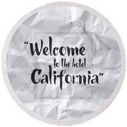 Welcome To The Hotel California Round Beach Towel by Samuel Whitton