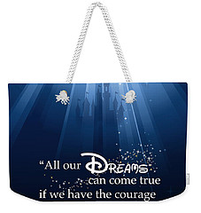 Dreams Can Come True Weekender Tote Bag by Nancy Ingersoll