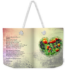 I Carry Your Heart With Me  Weekender Tote Bag by Bill Cannon