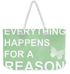 Everything For A Reason Weekender Tote Bag by Linda Woods