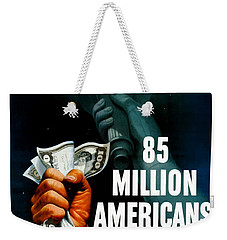 85 Million Americans Hold War Bonds  Weekender Tote Bag by War Is Hell Store