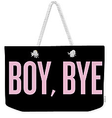 Boy, Bye Weekender Tote Bag by Randi Fayat