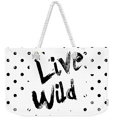 Live Wild Weekender Tote Bag by Pati Photography