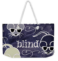 Three Blind Mice Children Chalk Art Weekender Tote Bag by Mindy Sommers