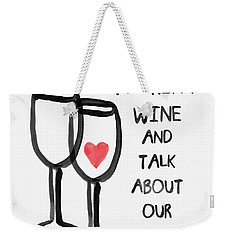 Wine And Cats- Art By Linda Woods Weekender Tote Bag by Linda Woods
