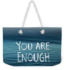 You Are Enough Weekender Tote Bag by Linda Woods
