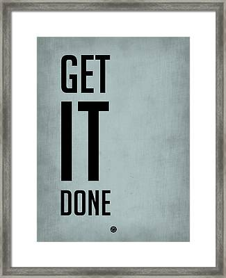 Get It Done Poster  Blue Framed Print by Naxart Studio