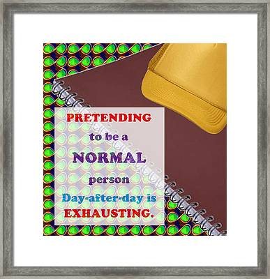 Pretending Normal Comedy Jokes Artistic Quote Images Textures Patterns Background Designs  And Colo Framed Print by Navin Joshi