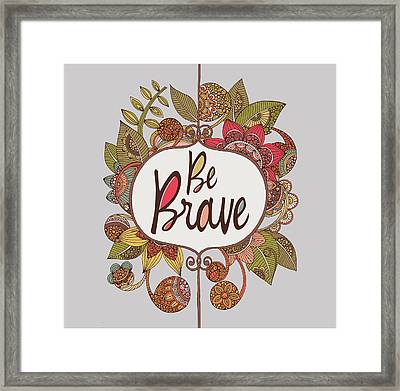 Be Brave Framed Print by Valentina