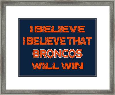 Denver Broncos I Believe Framed Print by Joe Hamilton