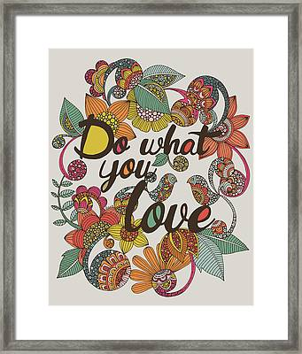 Do What Your Love Framed Print by Valentina