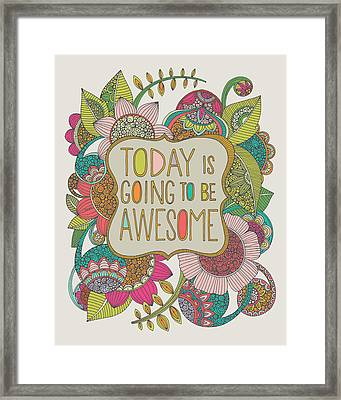 Today Is Going To Be Awesome Framed Print by Valentina