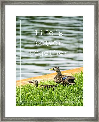 Life's Better Together Framed Print by Edward Fielding