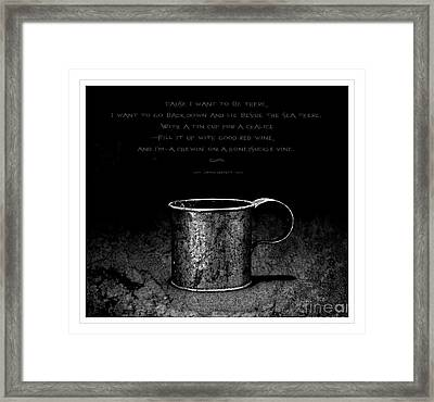 Tin Cup Chalice Lyrics Framed Print by John Stephens