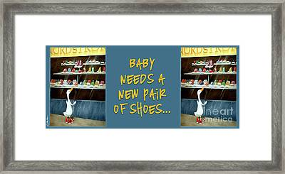 Baby Needs A New Pair Of Shoes... Framed Print by Will Bullas