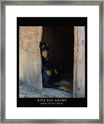 Home Sweet Home Framed Print by Rita Kay Adams