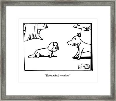A Big Dog Says To A Smaller Dog Framed Print by Bruce Eric Kaplan